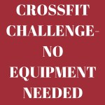 28 Day Crossfit Challenge- No Equipment Needed