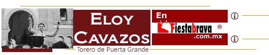 """Eloy Cavazos """"Torero de Puerta Grande"""""""