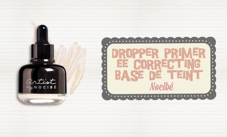 Dropper-Primer-EE-Correcting-Base-de-Teint-Nocibé