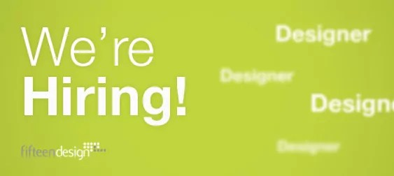 Fifteen Designer now hiring