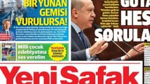 Yeni Safak: «Αν χτυπηθεί ελληνικό πλοίο θα συμμαχήσει όλη η Ευρώπη εναντίον της Τουρκίας»