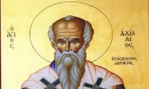 Σήμερα τιμάται ο Επίσκοπος Λαρίσης Άγιος Αχίλλειος