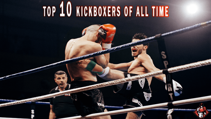 Top 10 kickboxers of all time by fights hub | for fight sports fans | just for fighters