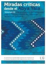 Miradas Críticas desde el Abya Yala, Volumen III: 2da promoción del Diplomado para el Fortalecimiento del Liderazgo de la Mujer Indígena