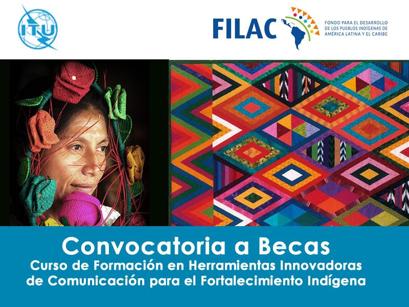 Convocatoria a Becas: Curso de Formación en Herramientas Innovadoras de Comunicación para el Fortalecimiento Indígena