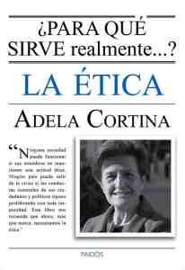 """El libro """"¿Para qué sirve realmente la ética?"""", de Adela Cortina, está editado por Paidós."""