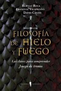 """""""Filosofía de hielo y fuego"""". Ediciones Invisibles."""