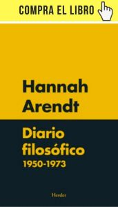 Diario filosófico 1950-1973, de Arendt (Herder).