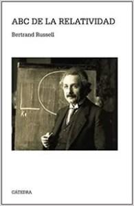"""El ABC de la relatividad"", Bertrand Russell (Cátedra)"