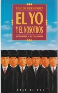 """""""El yo y el nosotros: Egoísmo y altruismo"""", de C. Gurmendez (Temas de hoy)"""