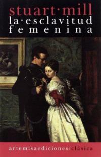 """Esta versión de """"La esclavitud femenina"""", publicada por Artemisa ediciones, incluye un prólogo de Emilia Pardo Bazán."""