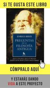 Preguntas de la filosofía antigua, de Enrico Berti (Gredos).