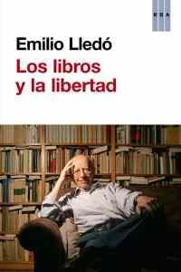"""""""Los libros y la libertad"""", de Lledó, publicado por RBA."""