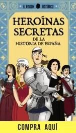 """""""Heroínas secretas de la historia de España"""", de El fisgón histórico, editado por Plan B."""