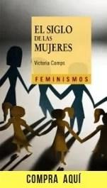 """""""El siglo de las mujeres"""", de Victoria Camps (Cátedra)."""