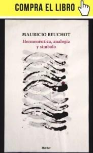 Hermenéutica, analogía y símbolo, de Mauricio Blanchot, en Herder.