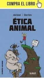 Ética animal, de Julia Kockel y Oliver Hahn (Herder)