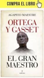 Ortega y Gasset: el gran maestro, de Agapito Maestre (Almuzara).