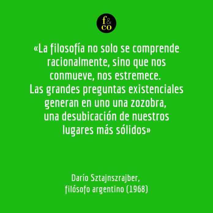 Frase filosófica Darío Sztajnszrajber
