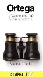 Ortega. ¿Qué es la filosofía? y otros ensayos (Alianza editorial).