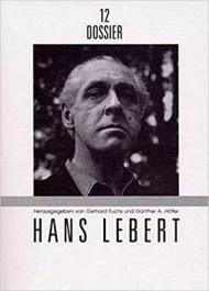 Portada de la monografía dedicada a Hans Lebert, editada por Droschl. En ella se incluye un capítulo dedicado a la recepción de Lebert en España que firma Georg, Pichler, profesor en la universidad de Alcalá.