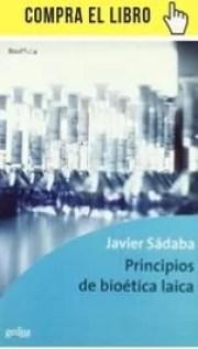 Principios de bioética laica, de Javier Sádaba, en Gedisa.