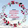 Leyendo historia de la filosofía