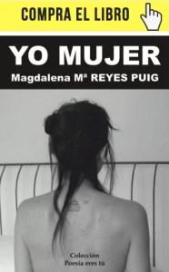 Yo mujer, de Magdalena Reyes Puig, editado por Poesía eres tú.