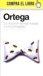 La rebelión de las masas, de José Ortega y Gasset (Alianza).