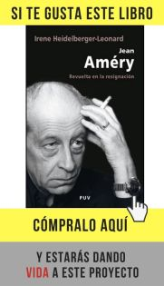 Jean Améry. Revuelta en la resignación, de Irene Heidelberg-Leonard (PUV Publicaciones Universidad de Valencia).