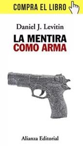 La mentira como arma, de Levitin (Alianza).