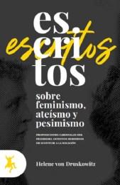 Escritos sobre feminismo, ateísmo y pesimismo, de Helene von Druskowitz (Taugenit)