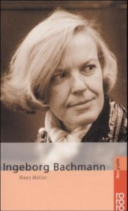 Ingeborg Bachmann, de Hans Höller, biografía en alemán editada por Rowohlt.