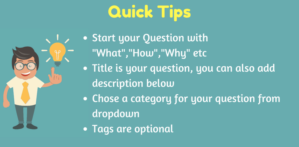 Quick Tips For Asking Questions