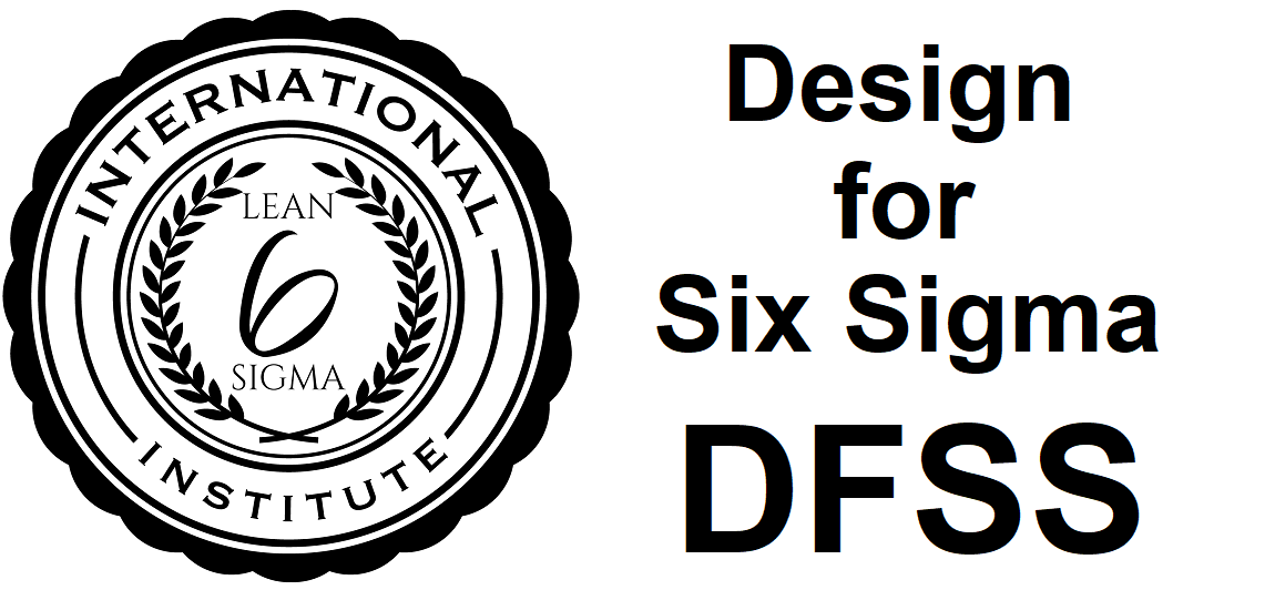 Design for Six Sigma ( DFSS ) course and certification