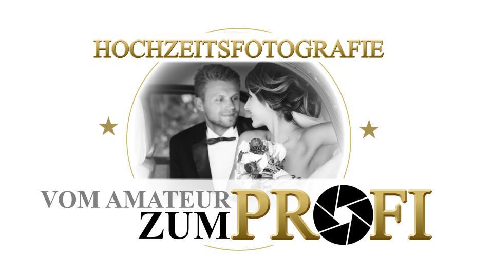 Hochzeitsfotografie  vom Amateur zum Profi  Olga Unger