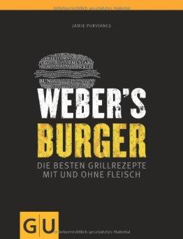Weber's Burger: Die besten Grillrezepte mit und ohne Fleisch (GU Weber Grillen) - 1