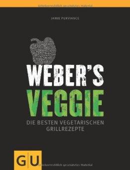 Weber's Veggie: Die besten Grillrezepte (GU Weber Grillen) - 1