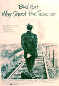 """Poster for the film """"Why Shoot the Teacher?"""""""