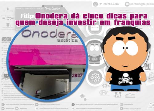 Onodera dá cinco dicas para quem deseja investir em franquias