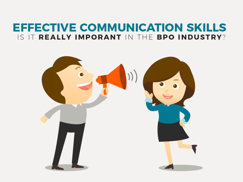Effective Communication Skills Is It Really Important on a BPO Industry