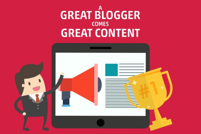 A great blogger comes with great content