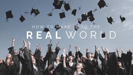 FRESH GRADUATES – How to make it to the real world?