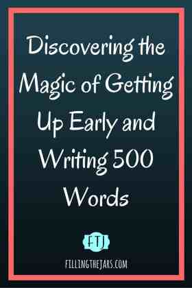 The Magic of Getting Up Early and Writing 500 Words | www.fillingthejars.com | Recently a post about Jeff Goins and his challenge to write 500 words a day for 31 days made its way into my life. Shortly after that, I read a post from Money Saving Mom Crystal Paine about her challenge to get up earlier every day in order to do something important for yourself and improve your morning routine.