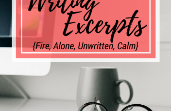 Writing Excerpts - May 16, 2016 | www.fillingthejars.com | { Fire, (fiction) Alone, Unwritten, Calm } Week #15 of excerpts from my daily writings, originally inspired by Jeff Goins' My 500 Words Challenge.