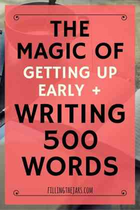 The Magic of Getting Up Early and Writing 500 Words | Sometimes you read a blog post or a Tweet that makes you think. Other times you read a post and decide to act. Click through to read about rediscovering the magic of writing. | www.fillingthejars.com