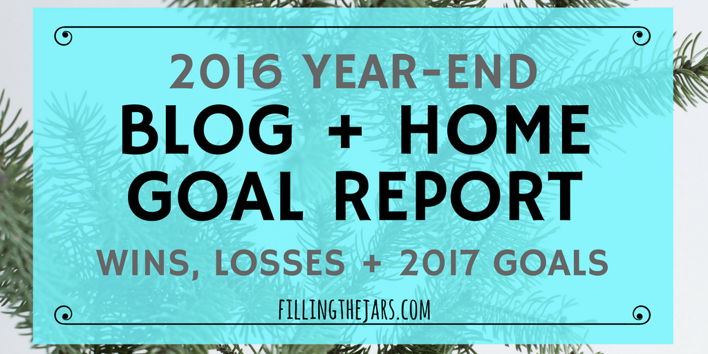 First Blogiversary: 2016 Review and 2017 Goals | A review of my first year in the blogging world! Click through to read whether I accomplished my 2016 household and blog goals, if my side hustle produced an income, and what's ahead for 2017... | www.fillingthejars.com