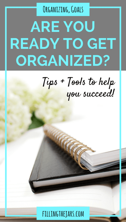 What Does It Take to Get Organized? | Do you dream of an organized, uncluttered, and peaceful home? Click through for tips & tools to help you start decluttering and get organized TODAY! | www.fillingthejars.com