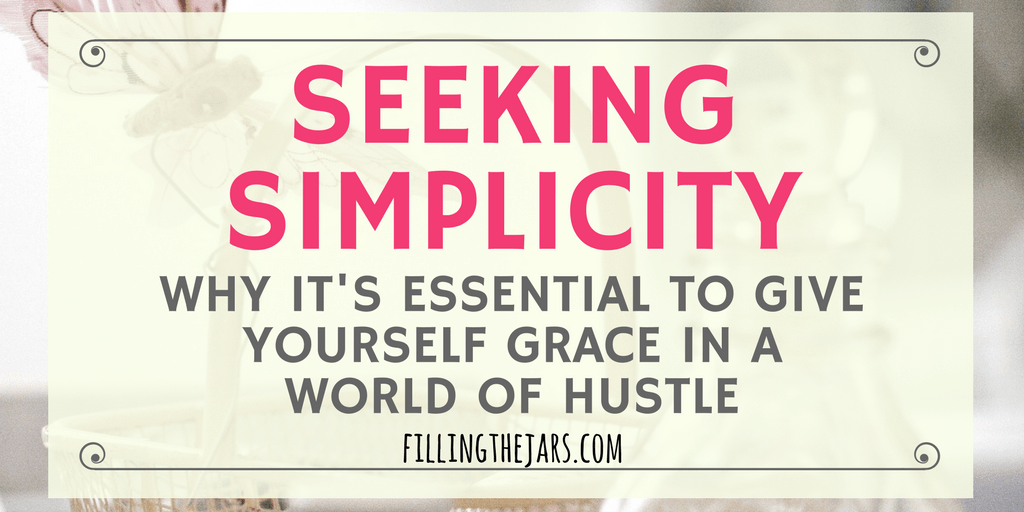 Overwhelmed? Stressed? Let's talk about reality and what you can do to bring calm and breathing room into your daily life while you're seeking simplicity in a world of hustle. | www.fillingthejars.com