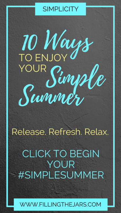 Take control and create your Simple Summer. Post #1 of the #SimpleSummer series: Release. Refresh. Relax. {Plus: Free Printable Checklist} | www.fillingthejars.com